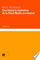 Una historia simbólica de la Edad Media occidental