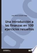 Una introducción a las finanzas en 100 ejercicios resueltos