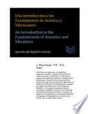 Una Introducción a los Fundamentos de Acústica y Vibraciones: An Introduction to the Fundamentals of Acoustics and Vibrations