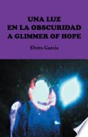 Una luz en la obscuridad / A glimmer of hope