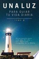 Una Luz Para Guiar Tu Vida Diaria - Tomo 2
