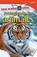 Una mano a la pata: Protegiendo los animales