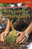 Una mano al corazón: Mejorando las comunidades: Read-along ebook
