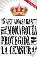 Una monarquía protegida por la censura