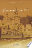 Una mujer en 1900, Crónica novelada