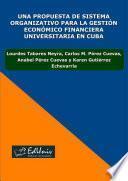 Una propuesta de sistema organizativo para la gestión económico financiera universitaria en Cuba