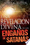 Una revelación divina de los engaños de Satanás