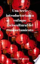 Una Serie introductoria: Un enfoque sociocultural del comportamiento