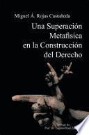 Una Superación Metafísica en la Construcción del Derecho