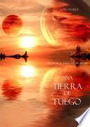 Una Tierra de Fuego (Libro #12 De El Anillo del Hechicero)