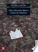 Una vida entre libros: Letras de América