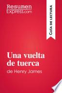 Una vuelta de tuerca de Henry James (Guía de lectura)
