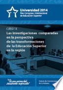 Universidad 2014. Curso corto 14: Las investigaciones comparadas en la perspectiva de las transformaciones de la Educación Superior en la región