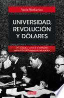 Universidad, revolución y dólares