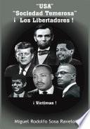 Usa Sociedad Temerosa - Los Libertadores