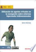 Utilización de agentes virtuales en la navegación sobre entornos hipermedia tridimensionales