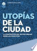 Utopías de la ciudad