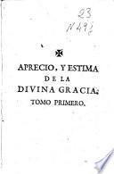 V.P. Juan Eusebio Nieremberg, de la Compañia de Jesus, Del aprecio, y estima de la divina gracia