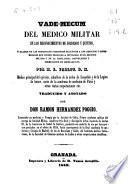 Vade-mecum del médico militar en los reconocimientos de soldados y quintos ó Examen de las principales cuestiones relativas a los defectos y enfermedades que pueden producir la inutilidad en el servicio militar y de la simulación, provocación y disimulación de aquellos, etc