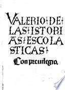 Valerio de las istorias escolasticas. [Compiled by D. Rodriguez de Almela.]