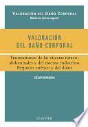 Valoración del daño corporal. Traumatismos de las vísceras toracoabdominales y del sistema endocrino. Perjuicio estético y del dolor