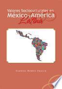 Valores Socioculturales En Mexico y America Latina