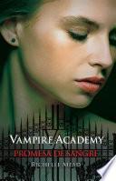 Vampire Academy. Promesa de sangre
