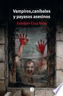 Vampiros, caníbales y payasos asesinos