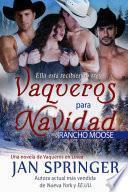 Vaqueros para navidad ~ Rancho Moose