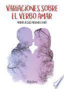 Variaciones sobre el verbo amar