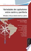 Variedades de capitalismo entre centro y periferia
