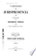 Variedades de jurisprudencia, o Coleccion de diversas piezas utiles para ilustracion del derecho