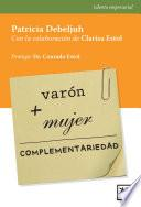 Varón + Mujer = Complementariedad