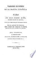 Varones ilustres de la marina Espanola. Vida de Don Pedro Nino, primer Conde de Buelna