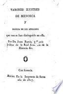 Varones ilustres de Menorca y noticia de los apellidos que mas se han distinguido en ella