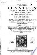 Varones ilustres en santidad, letras y zelo de las almas, de la compañía de Jesús, tomo sexto