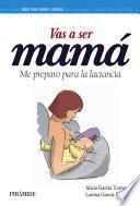 Vas a ser mamá