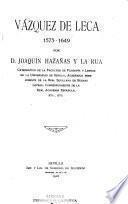 Vazquez de Leca. 1573-1649. - Sevilla, Imp. Y. Lib. de Sobrinos de Izquierdo 1918. XIV, 532 S.
