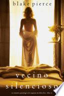 Vecino silencioso (Un misterio psicológico de suspenso de Chloe Fine - Libro 4)