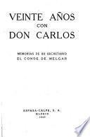 Veinte años con don Carlos