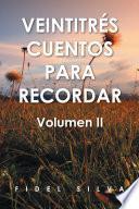 Veintitr S Cuentos Para Recordar: Volumen II