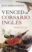 Venced al corsario inglés