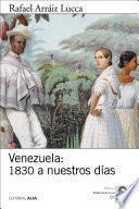 Venezuela: 1830 a nuestros días
