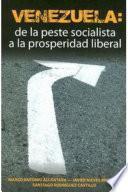 Venezuela: de la peste socialista a la prosperidad liberal
