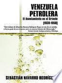 Venezuela Petrolera: El Asentamiento En El Oriente (1938-1958)
