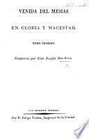 Venida del Mesías en Gloria y Magestad. [Edited by-Tournachon-Molin.] tom. 1. MS. notes