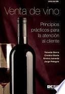 Venta de vino. Principios prácticos para la atención al cliente