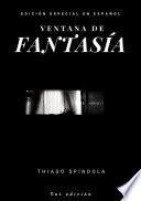 Ventana De Fantasia