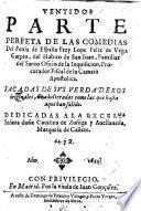 Ventidos Parte perfeta de las Comedias ... de ... L. F. de V. C., etc. [With a dedication by L. de Usategui.]
