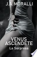 Venus Ascendente. La Sorpresa
